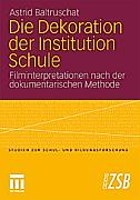 Die Dekoration der Institution Schule. Astrid