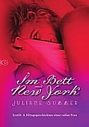 Im Bett mit New York. Juliane Summer, - Buch