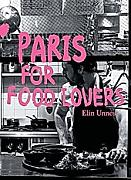 Paris for Food Lovers. Elin Unnes, - Buch