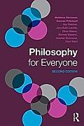 Philosophy for Everyone. Jane Suilin Lavelle,